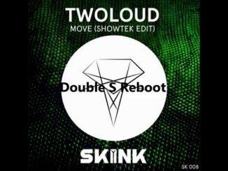 Twoloud Move Showtek Edit