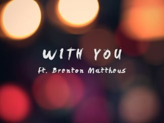 LYAR ft. Brenton Mattheus With You