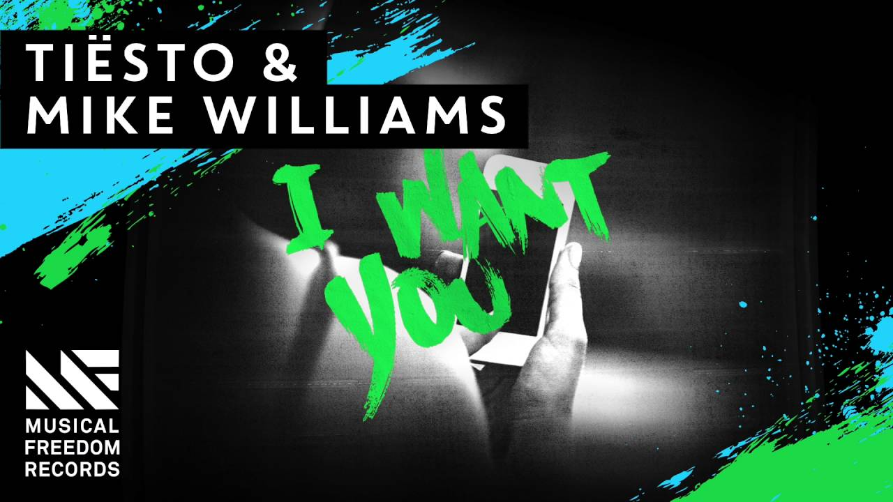 Tiësto Mike Williams I Want You