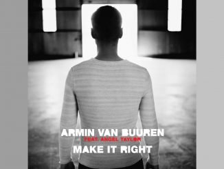Armin van Buuren feat. Angel Taylor Make It Right