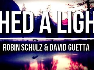 ROBIN SCHULZ DAVID GUETTA FEAT. CHEAT CODES – SHED A LIGHT