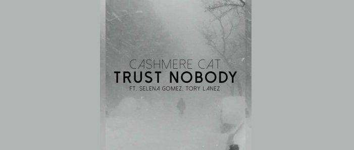 Cashmere Cat Feat. Selena Gomez e Tory Lanez – Trust Nobody