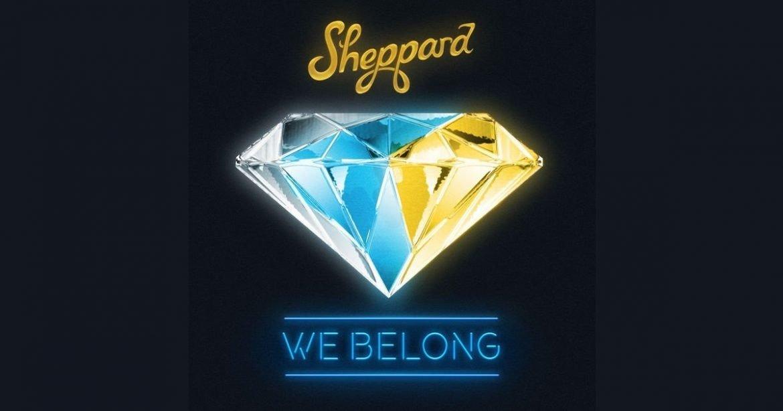 Sheppard – We Belong