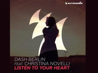 Dash Berlin feat. Christina Novelli Listen To Your Heart