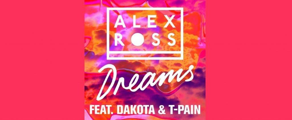 Alex Ross feat. Dakota, T-Pain – Dreams
