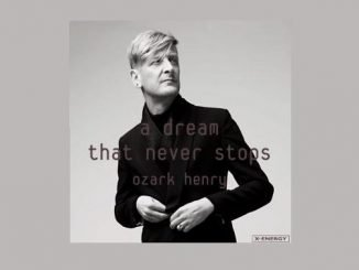 Ozark Henry A Dream That Never Stops