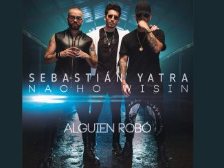 Sebastián Yatra feat. Wisin Nacho Alguien Robó