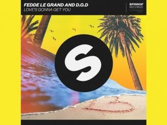 Fedde Le Grand and D.O.D Love's Gonna Get You