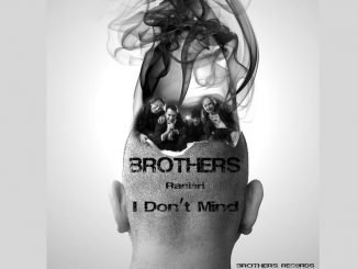 Brothers I dont Mind