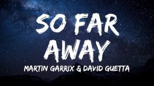 Martin Garrix David Guetta So Far Away