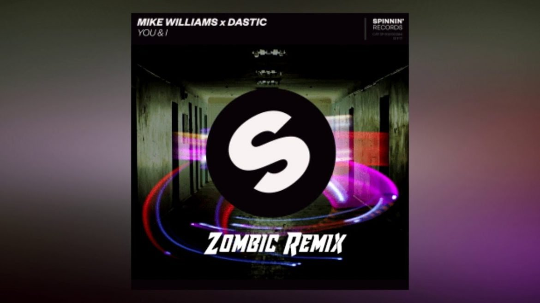 Mike Williams x Dastic – You & I