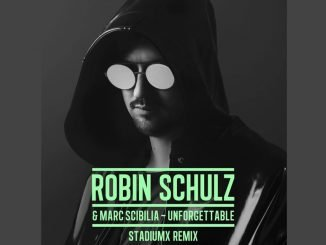 Robin Schulz Marc Scibilia Unforgettable Stadiumx Remix