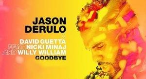 Jason Derulo Goodbye feat. Nicki Minaj David Guetta Willy William