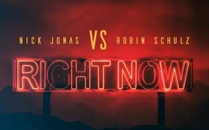 Nick Jonas Robin Schulz Right Now
