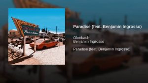 Ofenbach Paradise feat. Benjamin Ingrosso