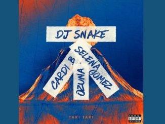 DJ Snake feat Selena Gomez taki