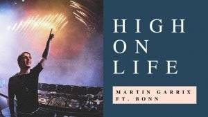 MARTIN GARRIX FEAT BONN HIGH ON LIFE