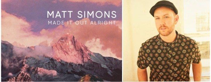 Matt Simons Made It Out Alright