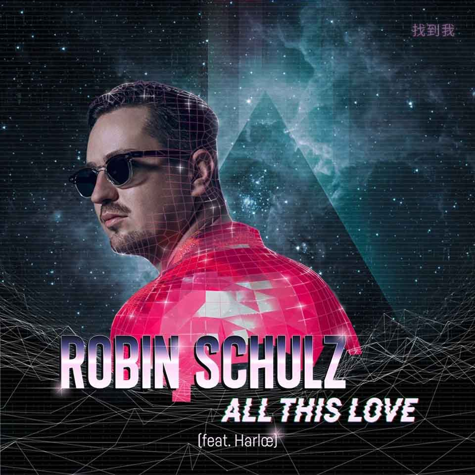 Robin Schulz All This Love feat. Harlœ 2