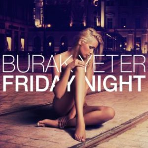 Burak Yeter Friday Night2