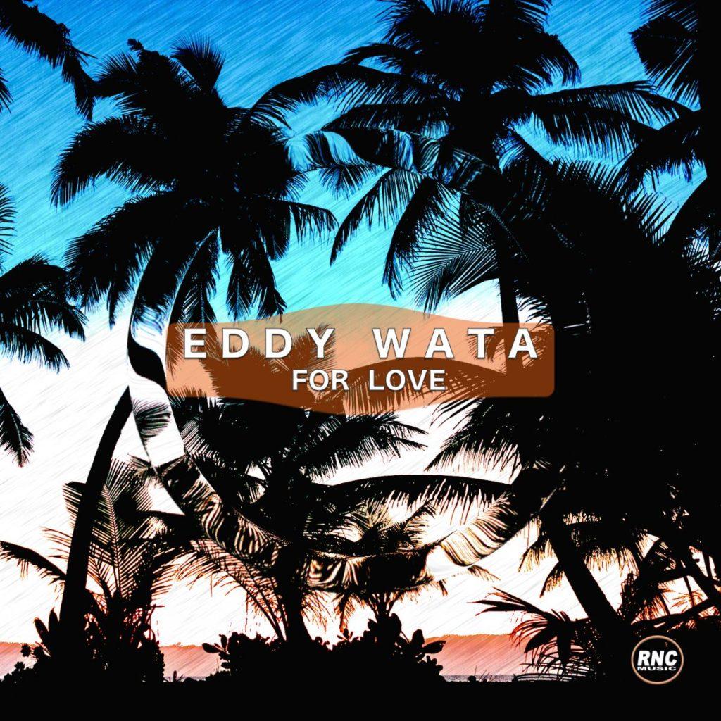 EddyWata ForLove