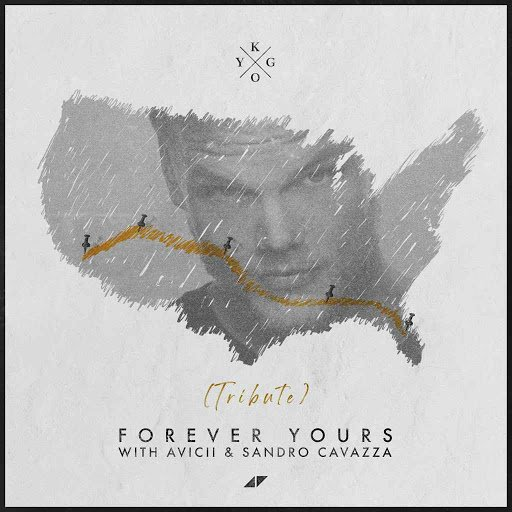 Kygo Avicii Forever Yours ft. Sandro Cavazza