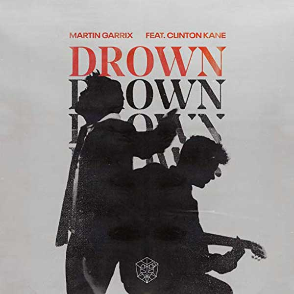 MARTIN GARRIX Drown feat. Clinton Kane1
