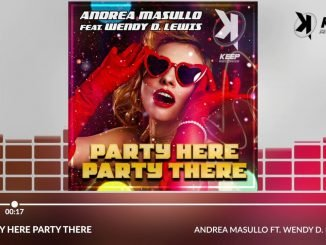 Andrea Masullo Ft. Wendy D. Lewis Party Here Party There