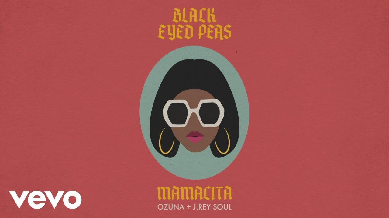 Black Eyed Peas Ozuna J. Rey Soul MAMACITA
