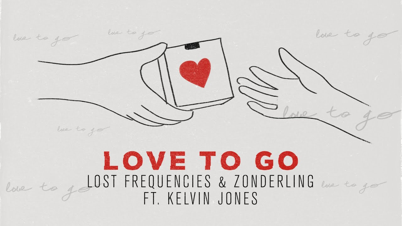 Lost Frequencies Zonderling Kelvin Jones Love To Go