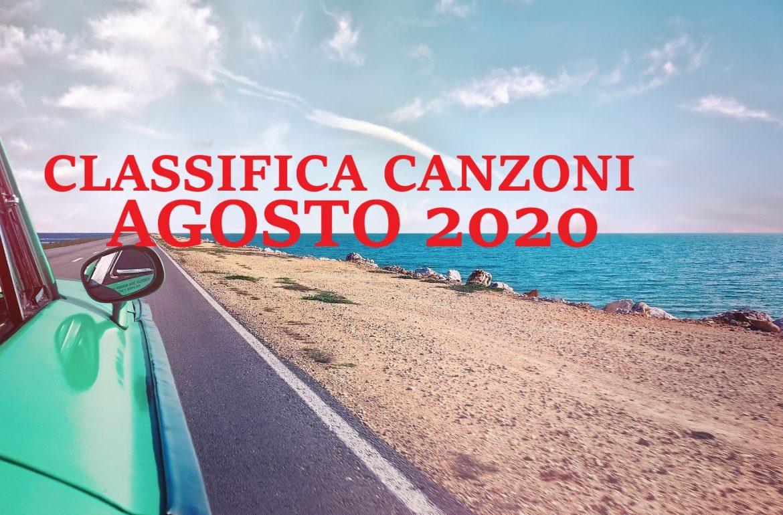 CLASSIFICA CANZONI AGOSTO 2020 – LA MIGLIORE MUSICA DEL MOMENTO AGOSTO 2020