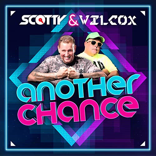 Scotty e Wilcox - Another Chance