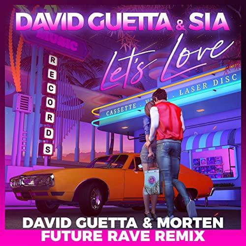 David Guetta Sia – Lets Love Future Rave