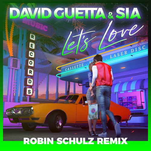David Guetta Sia Lets Love Robin Schulz