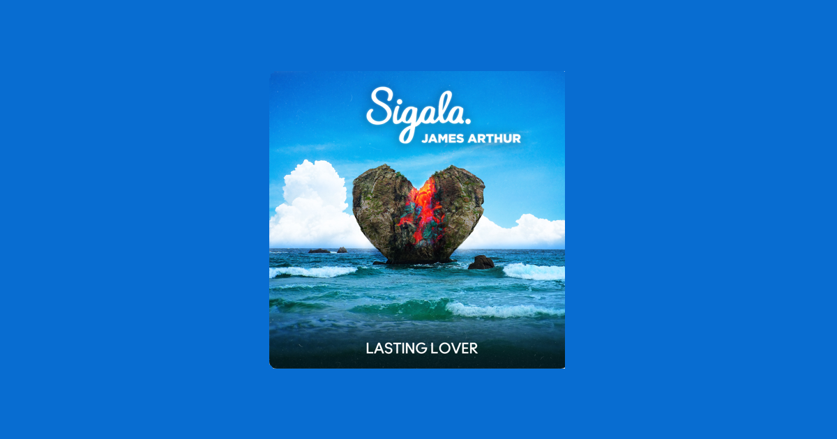 Sigala James Arthur Lasting Lover
