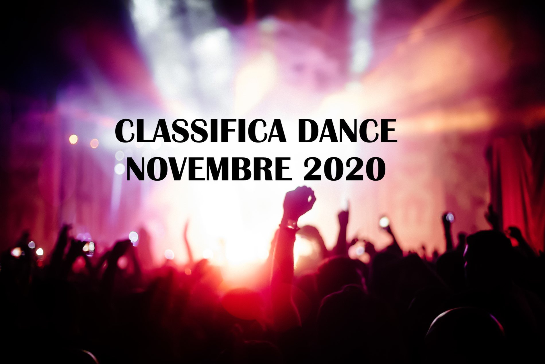 CLASSIFICA DANCE NOVEMBRE 2020 LA MIGLIORE MUSICA DANCE NOVEMBRE 2020