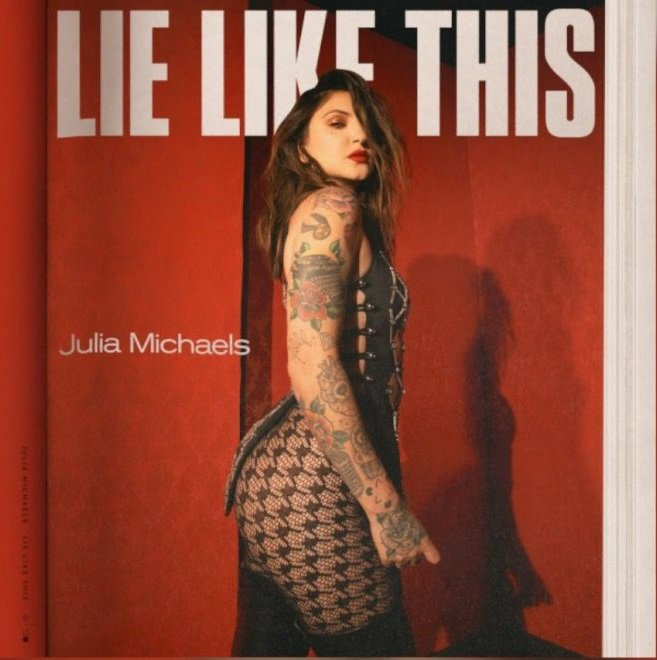 Julia Michaels Lie Like This
