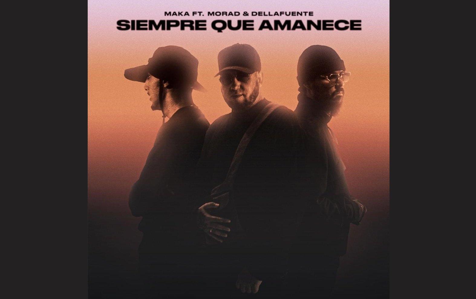 Maka feat. Dellafuente y Morad Siempre Que Amanece 1