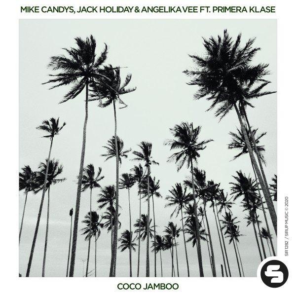Mike Candys Jack Holiday Angelika Vee feat. Primera Klase – Coco Jamboo