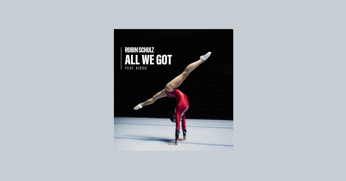 Robin Schulz All We Got (feat. KIDDO)