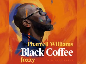 Black Coffee feat. Pharrell Williams Jozzy 10 Missed Calls
