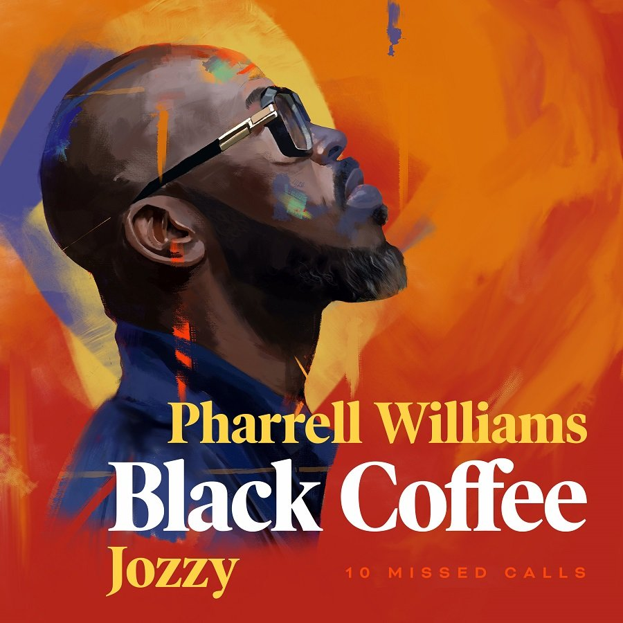 Black Coffee 10 Missed Calls - feat. Pharrell Williams & Jozzy