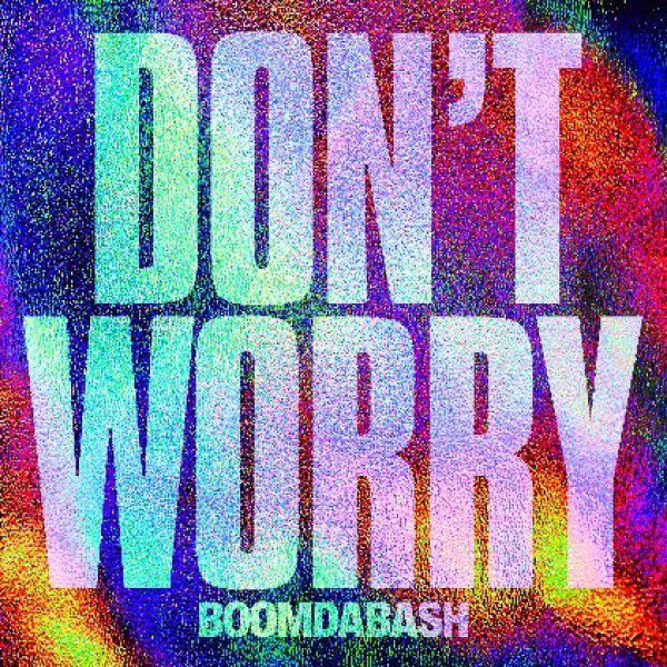 Boomdabash Dont Worry