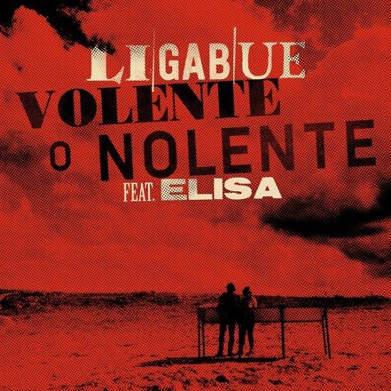 Ligabue Volente o Nolente (feat. Elisa)