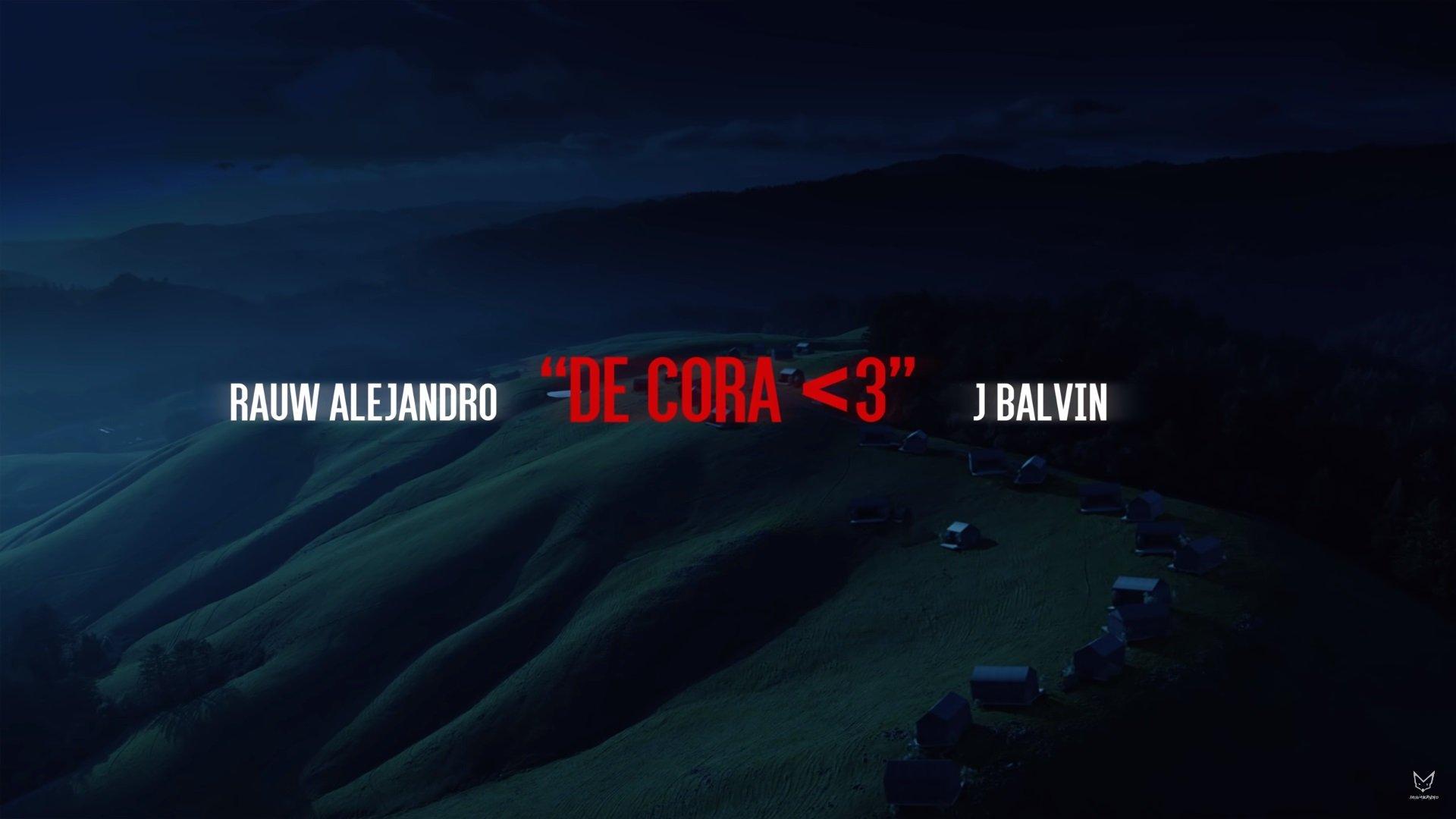 RAUW ALEJANDRO J BALVIN De Cora