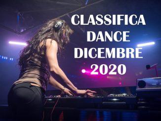 CLASSIFICA DANCE DICEMBRE 2020 LA MIGLIORE MUSICA DANCE DICEMBRE 2020