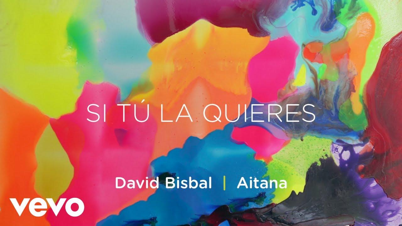 David Bisbal Aitana Si Tu La Quieres