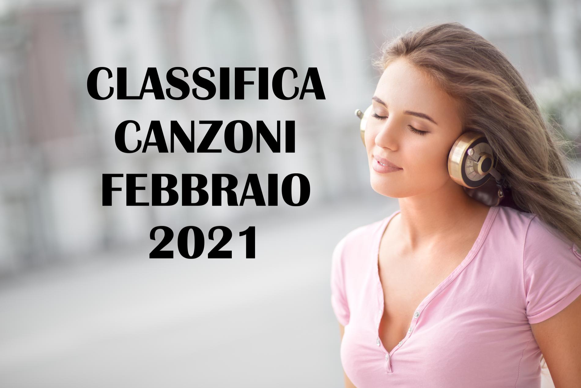 CLASSIFICA CANZONI FEBBRAIO 2021