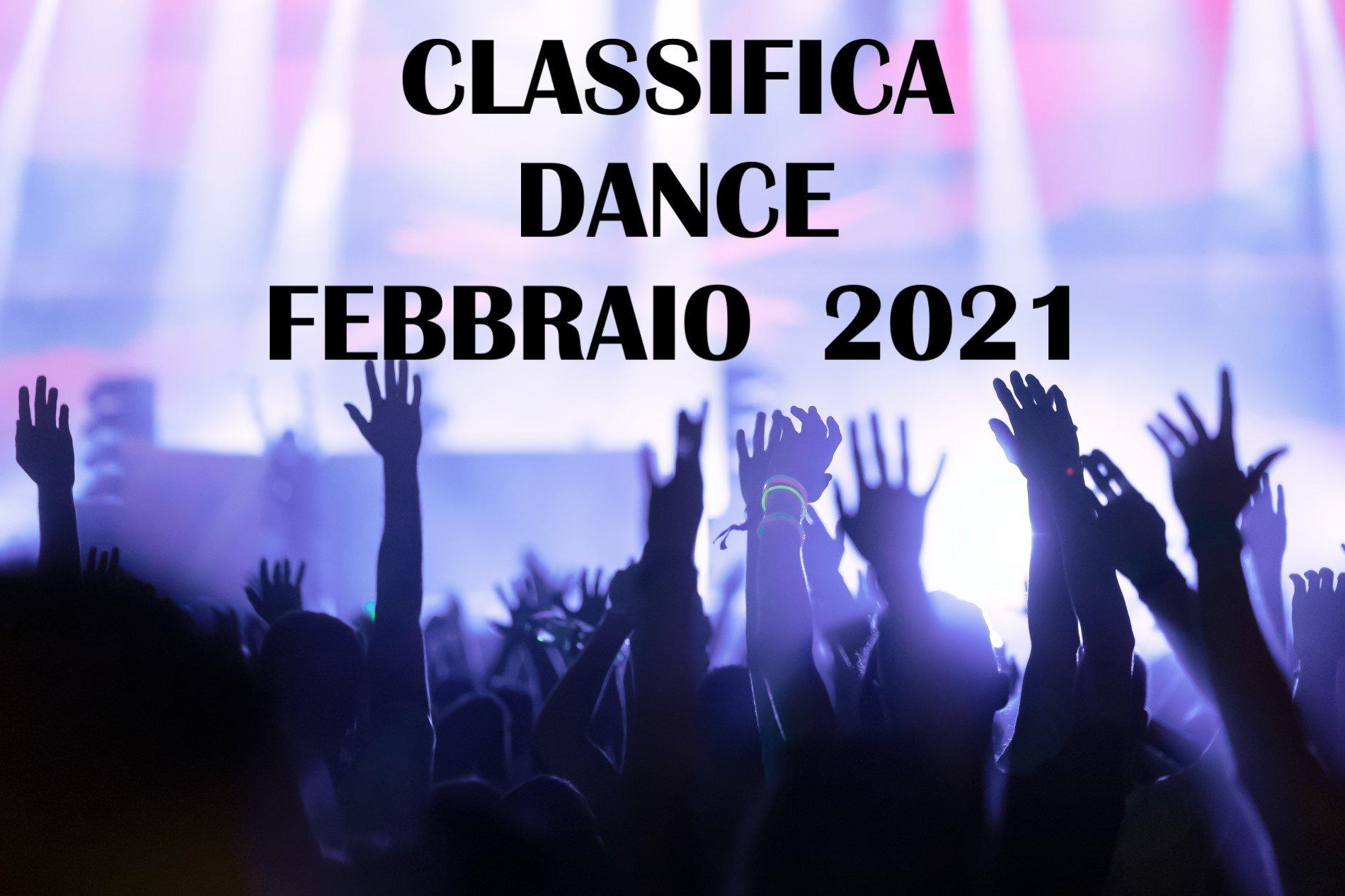 CLASSIFICA DANCE FEBBRAIO 2021 LA MIGLIORE MUSICA DANCE FEBBRAIO 2021