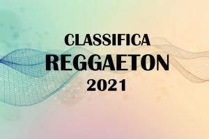 CLASSIFICA REGGAETON 2021